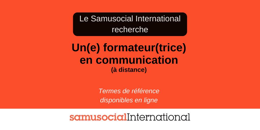 Le Samusocial International recherche un(e) formateur(trice) en communication pour ses partenaires à travers le monde !